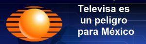 televisa-es-un-peligro-para-mexico