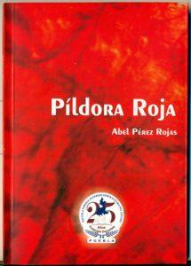 La píldora roja, Abel Pérez Rojas