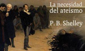 """""""Necesidad del Ateísmo"""" traducción esperada del libro de Percy B. Shelley, descarga gratis PDF"""