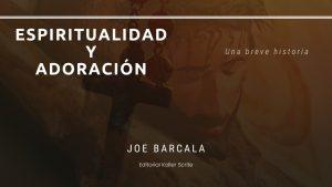 """Nuevo libro: """"Breve historia de la espiritualidad y la adoración"""", descarga gratis PDF"""